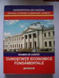 Cumpara ieftin CUNOSTIINTE ECONOMICE FUNDAMENTALE - EXAMEN DE LICENTA , CARTE DE FACULTATE .