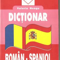 (C1379) DICTIONAR ROMAN - SPANIOL DE VALERIA NEAGU, EDITURA NICULESCU, BUCURESTI, 2002