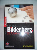 CLUBUL BILDERBERG, STAPANII LUMII- Cristina MARTIN, traducere Ioana Ionescu