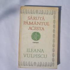 Ileana Vulpescu - Saruta pamantul acesta,p8