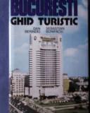 Bucuresti Ghid turistic-Dan Berindei,Sebastian Bonifaciu, Alta editura