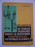 INDRUMATOR DE TEHNICA SECURITATII MUNCII LA EXECUTAREA CONSTRUCTIILOR CU COFRAJE GLISANTE .