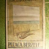 ION MINULESCU - PLEACA BERZELE - Prima Ed. 1921 - teatru - Carte Editie princeps