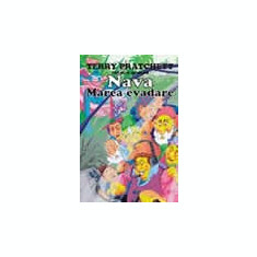 Terry Pratchett - Nava - Marea evadare (Trilogia Nomilor, vol 3)