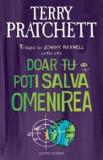 Terry Pratchett - Doar tu poti salva omenirea (Trilogia lui Johnny Maxwell )