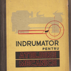 (C1521) INDRUMATOR PENTRU ATELIERE (ATELIERELE) MECANICE DE G. S. GEORGESCU