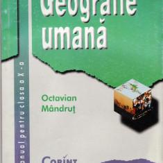 Manual GEOGRAFIE UMANA CLS A X A de OCTAVIAN MANDRUT ED. CORINT - Manual scolar corint, Clasa 10