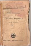 (C1530) LEGENDE ISTORICE DE DIMITRIE BOLINTINEANU, EDITURA CARTEA ROMANEASCA, BUCURESTI, 1935, EDITIE INGRIJITA DE ION PILLAT, Alta editura