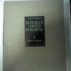 ISTORIA ARTEI EUROPENE -vol.1- Epoca Medie -Virgil VATASIANU - Carte Istoria artei