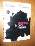 NICHITA STANESCU  -- BELGRAD IN CINCI PRIETENI --   [  1972 ]