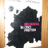 NICHITA STANESCU -- BELGRAD IN CINCI PRIETENI -- [ 1972 ] - Carte poezie