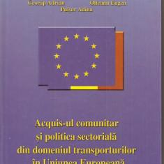 (C1552)  ACQUIS-UL COMUNITAR SI POLITICA SECTORIALA DIN DOMENIUL TRANSPORTURILOR IN UNIUNEA EUROPEANA DE GHEORGHE CARAIANI, EDITURA PINGUIN, 2006