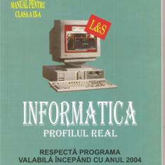(C1548) INFORMATICA PROFILUL REAL, MANUAL PENTRU CLASA A IX-A, EDITURA L-S INFO-MAT, BUCURESTI, 2007 - Carte Informatica