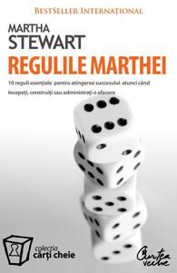 Martha Stewart - Regulile Marthei - 10 reguli esentiale pt atingerea succesului foto