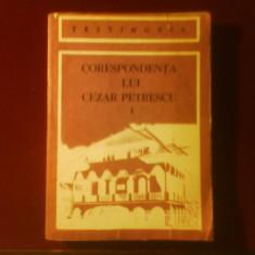 Corespondenta lui Cezar Petrescu I, editie ingrijita de Stefan Ionescu - Carte Monografie