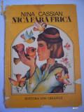 NICA FARA FRICA - NINA CASSIAN , ANUL CARTII 1976 , FORMAT MARE , CONTINE ILUSTRATII ., Nina Cassian