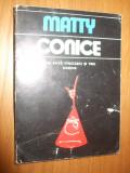 MATTY   --  CONICE  --  Una Suta Cincizeci si Trei Desene  - 1982, Alta editura