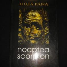 IULIA PANA - NOAPTEA SCORPION { cu autograful si dedicatia autorului }