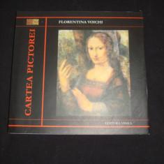 FLORENTINA VOICHI - CARTEA PICTOREI { cu dedicatia si autograful autoarei }