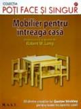 Gustav Stickley - Poti face si singur - Mobilier pentru intreaga casa