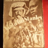 Iakob Wassermann - Viata lui Stanley - Ed. 1935 - Carte de calatorie
