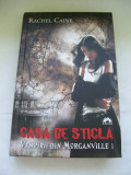 CASA DE STICLA  VAMPIRII DIN MORGANVILLE  1 RACHEL CAINE, 2010