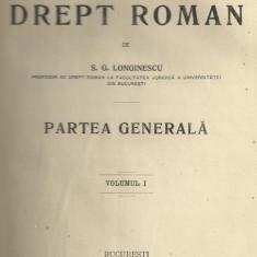S.G.Longinescu / ELEMENTE DE DREPT ROMAN - 2 volume,editie 1908