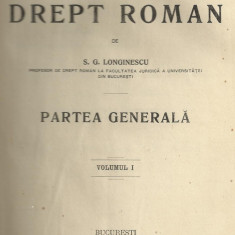 S.G.Longinescu / ELEMENTE DE DREPT ROMAN - 2 volume, editie 1908 - Carte Istoria dreptului