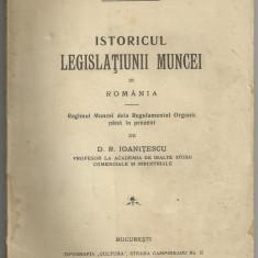D.R.Ioanitescu / ISTORICUL LEGISLATIUNII MUNCEI IN ROMANIA - Regimul Muncei de la Regulamentul Organic pana in prezent - editie 1919