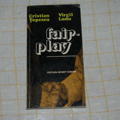 Cristian Topescu - Virgil Ludu - Fair-play - Editura Sport-Turism - 1980 - Roman
