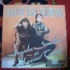 NU-MI LUA IUBIREA - ANGELA SIMILEA SI MARIUS TEICU . - Muzica Dance, VINIL