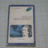 G. Calinescu - Viata lui Mihai Eminescu - Editura Eminescu -1975 - Biografie
