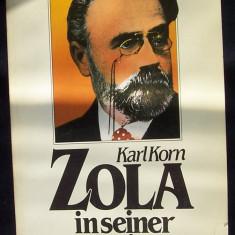"ZOLA IN ZEINER ZELT de Karl KORN, in limba germana, ""Zola in timpul sau"" studiu literar"
