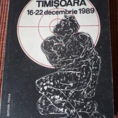 TIMISOARA 16 22 DECEMBRIE 1989 carte istorie revolutia romana