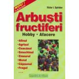 Victor I. Spiridon - Arbusti fructiferi - hobby, afacere