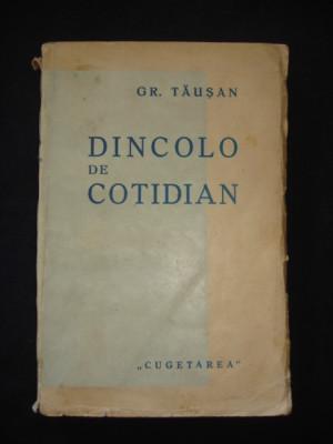 GR. TAUSAN - DINCOLO DE COTIDIAN {editie veche} foto
