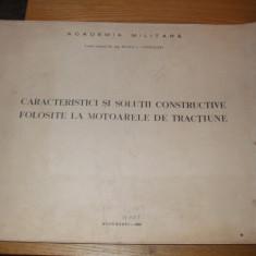 CARACTERISTICI SI SOLUTII CONSTRUCTIVE FOLOSITE LA MOTOARELE DE TRACTIUNE  --M. I. Constantin  -- [ 1969, 128 p., cu numeroase planse ]