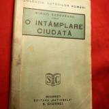 M. Sadoveanu- O Intamplare Ciudata - Prima Ed. 1929 - Nuvela