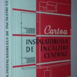 Cartea instalatorului de incalziri centrale - Gr. Davidovici, Ig. Danilov
