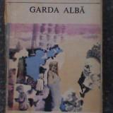 Garda alba-Mihail Bulgakov - Roman, Anul publicarii: 1969