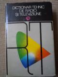 DICTIONAR TEHNIC DE RADIO SI TELEVIZIUNE carte tehnica hobby electrotehnica, Alta editura