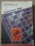 PLANETA SAH LITERATURA SI JOCURILE MINTII ALMANAH 1989 carte fan sport hobby, Alta editura