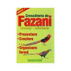 Roberta Tartaseanu - Crescatoria de fazani - hobby, afacere - Carti Zootehnie