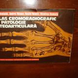 ATLAS CROMORADIOGRAFIC DE PATOLOGIE OSTEOARTICULARA ANUL 1978 - Enciclopedie