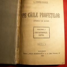 I.Chiru-Nanov - Pe caile Profetilor -vol I si II colegate -ed. 1922