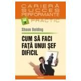 Shaun Belding - Cum sa faci fata unui sef dificil