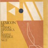 Lexicon de Termo-Dinamica si masini termice*vol.II - Carti Mecanica