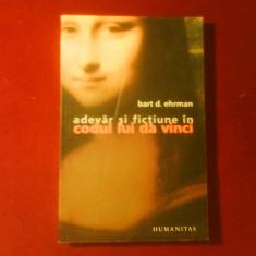 Bart D. Ehrman Adevar si fictiune in Codul lui Da Vinci. Un istoric dezvaluie - Carte paranormal