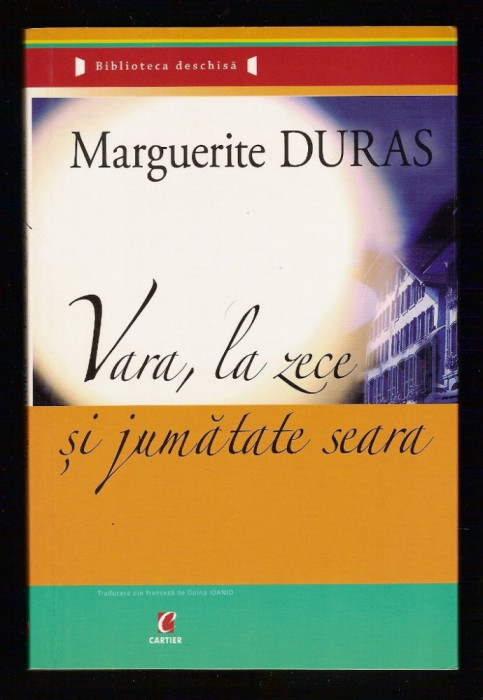 Marguerite Duras - Vara, la zece si jumatate seara foto mare