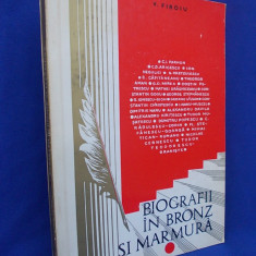 V.FIROIU-BIOGRAFII IN BRONZ SI MARMURA/ARGESENI, OAMENI DE SEAMA/PITESTI/1972 - Biografie